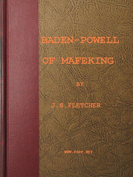 Baden-Powell of Mafeking, J.S.Fletcher