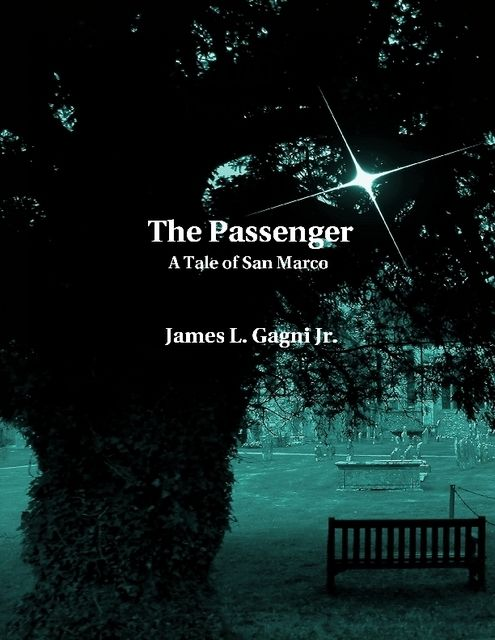 The Passenger: A Tale of San Marco, James L.Gagni Jr.