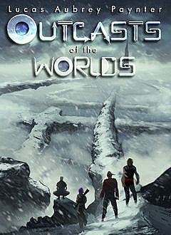 Outcasts of the Worlds, Lucas Aubrey Paynter