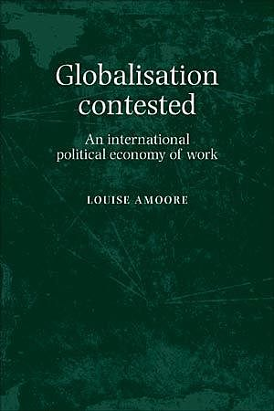 Globalisation contested, Louise Amoore
