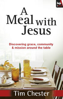 A Meal With Jesus, Tim Chester