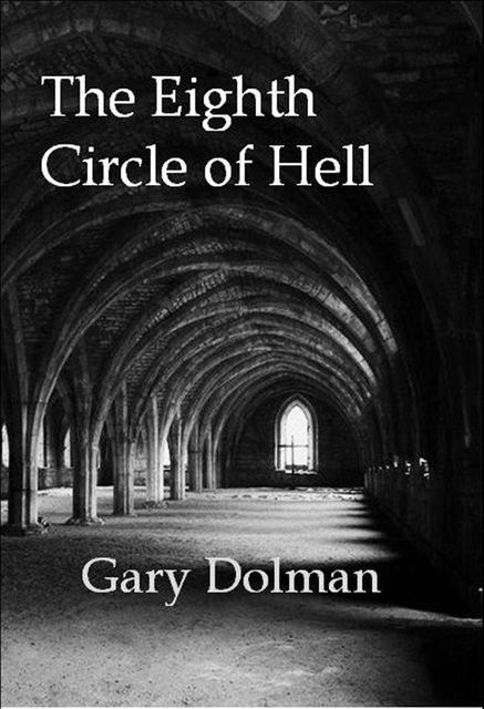 The Eighth Circle of Hell, Gary Dolman