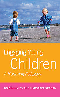 Engaging Young Children, Margaret Kernan, Noirin Hayes