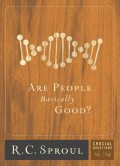 Are People Basically Good, R.C., Sproul