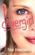 Covergirl, Tiny Fisscher
