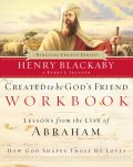 Created to Be God's Friend Workbook, Henry Blackaby