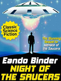 Night of the Saucers, Eando Binder