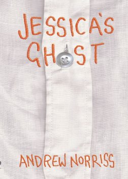 Jessica's Ghost, Andrew Norriss