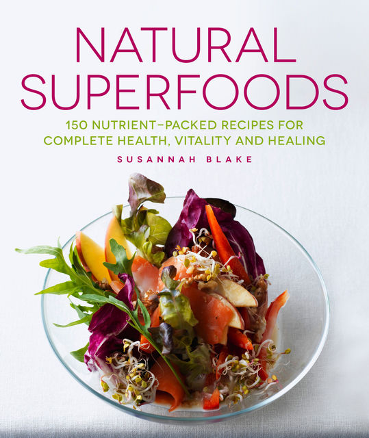 Natural Superfoods, Susannah Blake