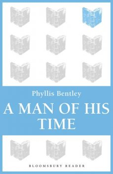 A Man of his Time, Phyllis Bentley