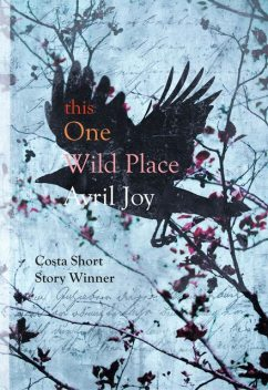 this One Wild Place, Avril Joy