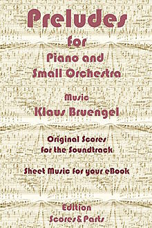 Preludes for Piano and Small Orchestra, Klaus Bruengel