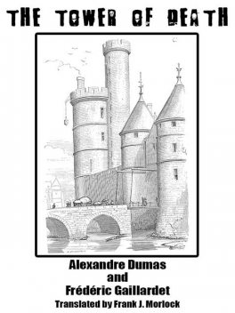 The Tower of Death: A Play in Five Acts, Alexander Dumas, Frederic Gaillardet