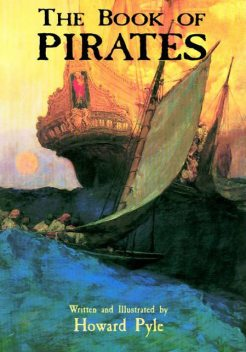 The Book of Pirates, Howard Pyle