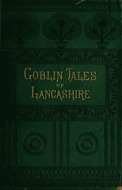 Goblin tales of Lancashire, James Bowker