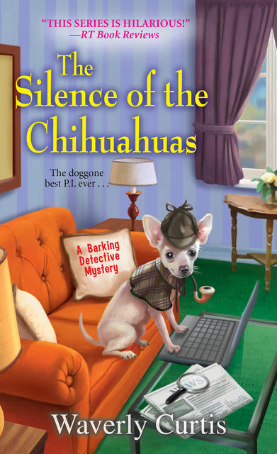 The Silence of the Chihuahuas, Waverly Curtis