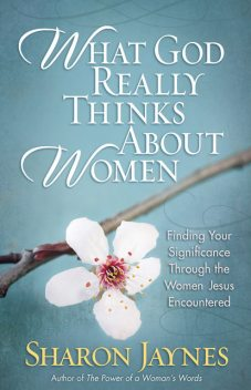 What God Really Thinks About Women, Sharon Jaynes
