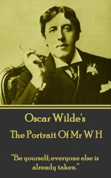 The Portrait Of Mr W H, Oscar Wilde