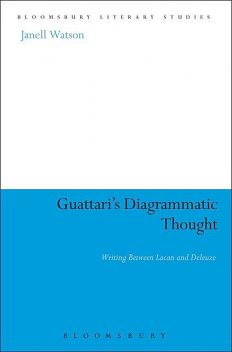 Guattari's Diagrammatic Thought, Watson, Janell.