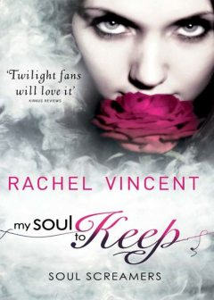 Soul Screamers Volume Two: My Soul to Keep\My Soul to Steal\Reaper, Rachel Vincent
