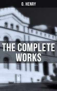 The Complete Works, O.Henry
