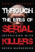 Through the Eyes of Serial Killers, Nadia Fezzani