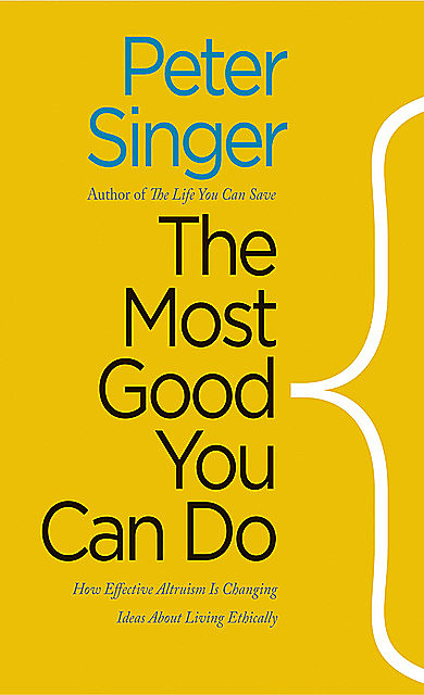 The Most Good You Can Do, Peter Singer