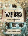 Weird: A Henry Ian Darling Oddity: Missive One, Julie Powell