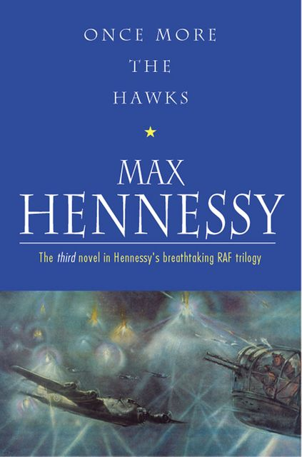 Once More The Hawks, Max Hennessy