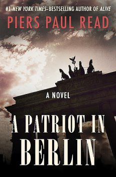 A Patriot in Berlin, Piers Paul Read