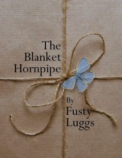 The Blanket Hornpipe, Fusty Luggs