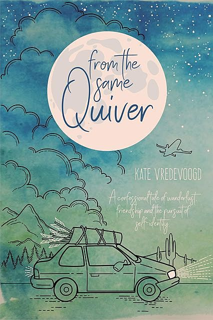 From the Same Quiver, Kate Vredevoogd
