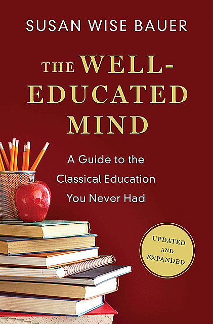 The Well-Educated Mind, Bauer, Susan Wise