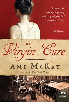 The Virgin Cure, Ami McKay