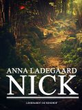 Nick, Anna Ladegaard