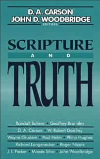 Scripture and Truth, D.A. Carson, John D. Woodbridge