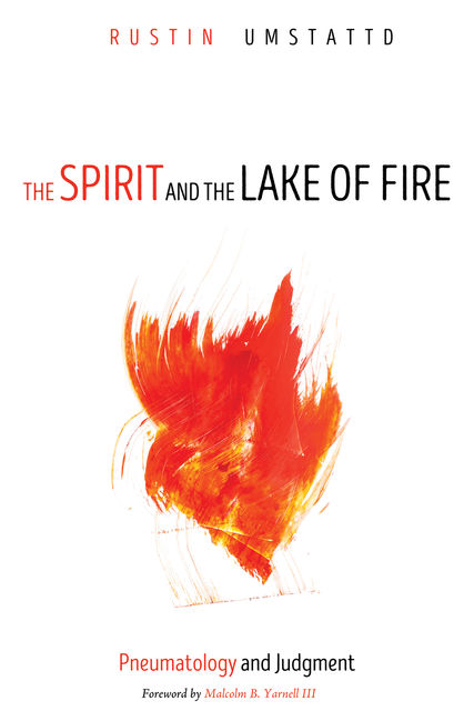 The Spirit and the Lake of Fire, Rustin Umstattd