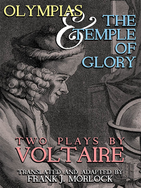 Olympias; and, The Temple of Glory: Two Plays, Frank J.Morlock