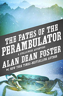 The Paths of the Perambulator, Alan Dean Foster