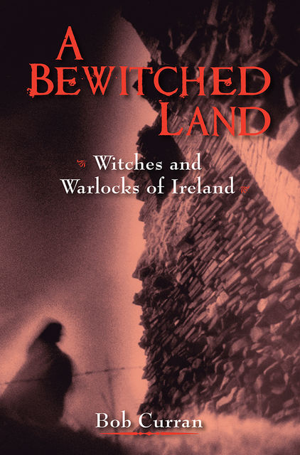 A Bewitched Land, Bob Curran, Robert Curran