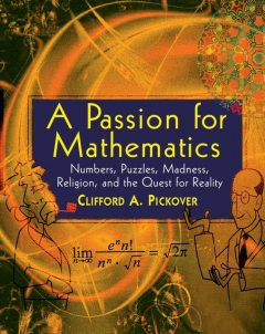 A Passion for Mathematics, Clifford A.Pickover