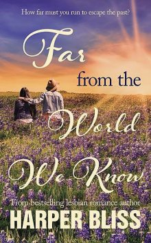 Far From The World We Know, Harper Bliss