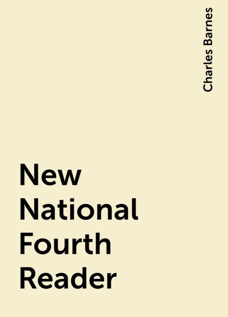 New National Fourth Reader, Charles Barnes