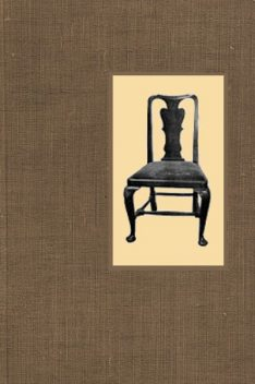 Little Books About Old Furniture. Volume II. The Period of Queen Anne, J.P. Blake