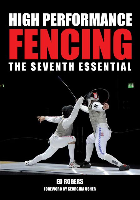 High Performance Fencing, Ed Rogers
