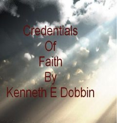 Credentials of Faith, Kenneth Jr. Dobbin