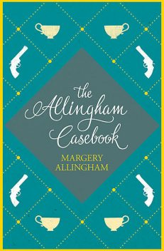 The Allingham Casebook, Margery Allingham