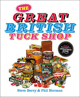 The Great British Tuck Shop, Steve Berry, Phil Norman