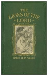 The Lions of the Lord / A Tale of the Old West, Harry Leon Wilson