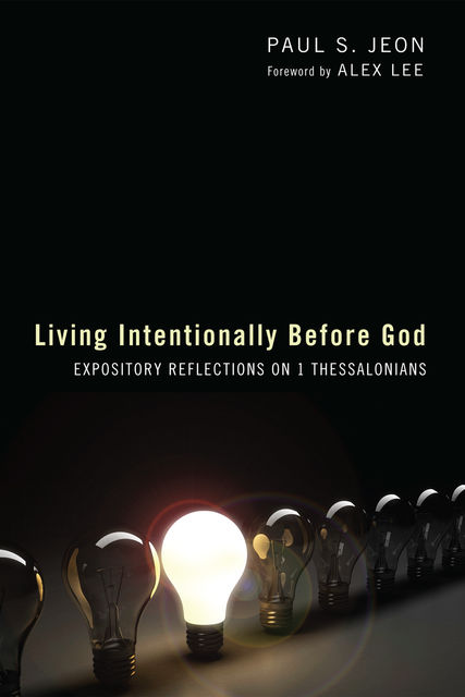 Living Intentionally before God, Paul Jeon